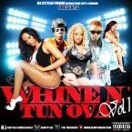 Whine N' Tun Ova Vol. 1 [Dancehall Mix] (2015)